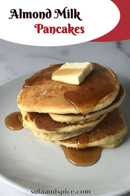 pin for almond milk pancakes showing pancakes with syrup and butter