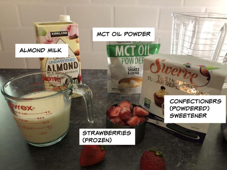 ingredients: almond milk, MCT oil powder, powdered sweetener, strawberries